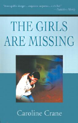 The Girls Are Missing by Crane, Caroline [Paperback]