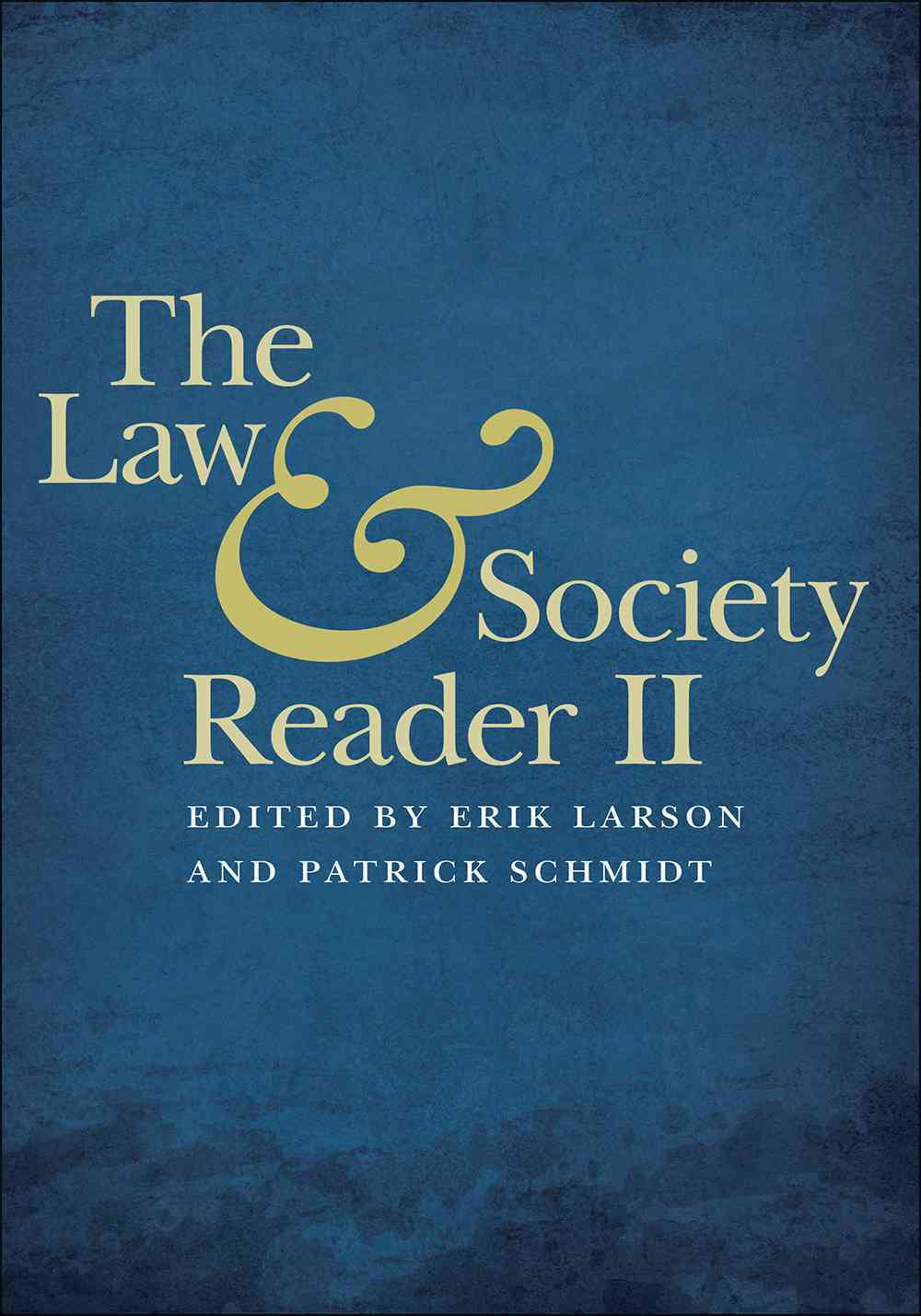 The Law and Society Reader II By Larson, Erik W. (EDT)/ Schmidt, Patrick D. (EDT)