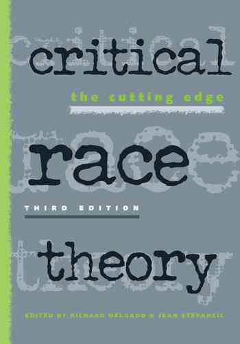 Critical Race Theory By Delgado, Richard (EDT)/ Stefancic, Jean